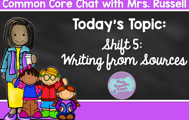 Common Core Chat: Shift 5: Writing from Sources