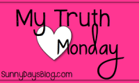 My Truth Monday…
