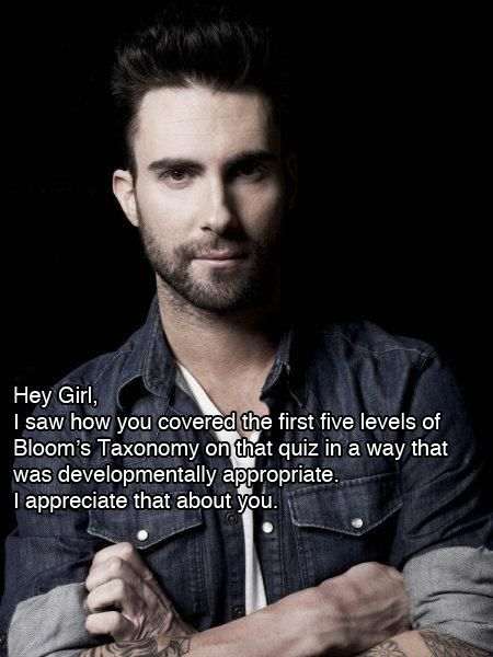 Blooms!!  Hey girl! Teaching is hard. You're doing a wonderful job. --Most. Hilarious. Site. EVER!