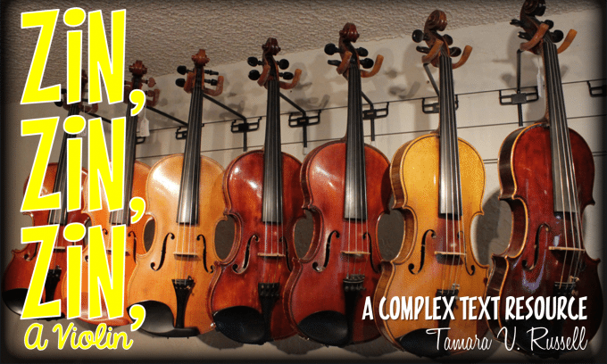 Complex Text Read Alouds: Zin! Zin! Zin! A Violin