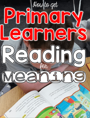 How to get Primary Learners Reading for Meaning