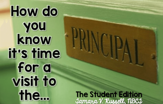How do you know it's time to go to the principal's office: STUDENT EDITION