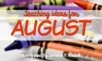 August Teaching Ideas