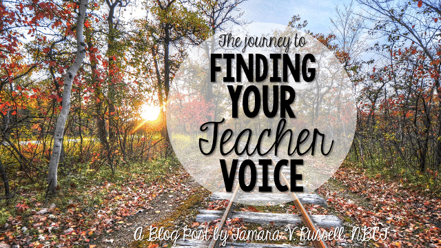 The Journey to Finding Your Teacher Voice