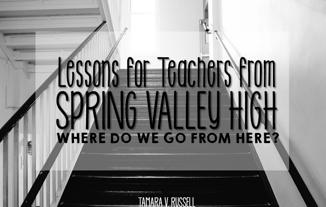 Lessons for Teachers from Spring Valley High