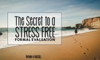 How to Have A Stress Free Formal Evaluation