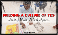 How to Motivate At Risk Learners