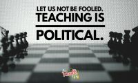 Make No Mistake: Teaching IS Political