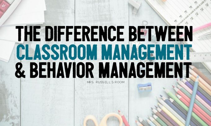 The Difference Between Classroom Management & Behavior Management
