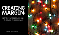 Creating Margin: Setting Manageable Goals through the Holidays