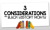 3 Black History Month Considerations