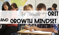 The Trouble with Grit & Growth Mindset