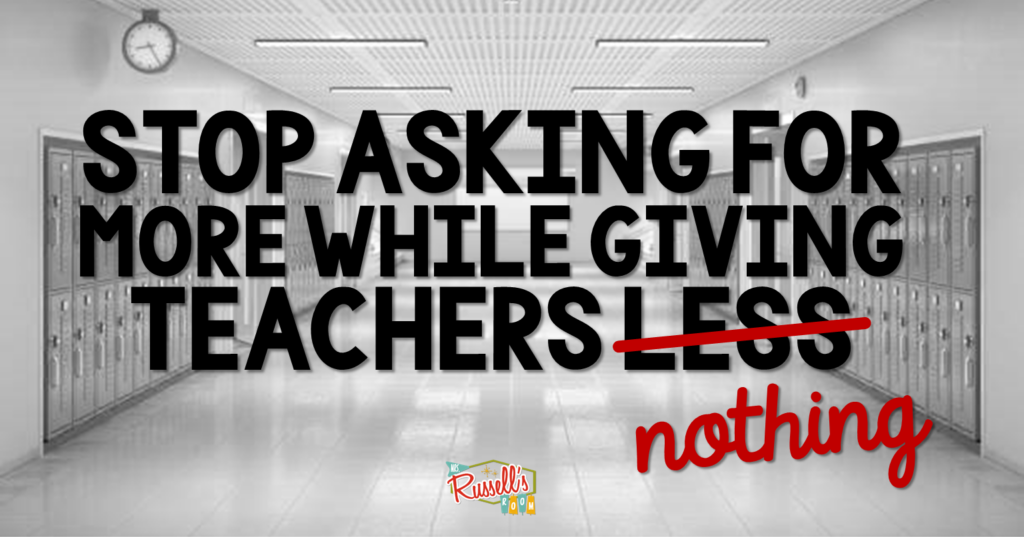 Image of a school hallway lined with lockers.  Text reads: Stop asking for more while giving teachers less.  The word less is crossed out and the word nothing appears close to it in red.
